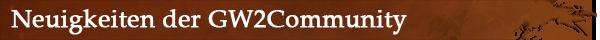 Neuigkeiten der GW2Communtiy
