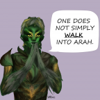 'One does not simply walk into Arah.'